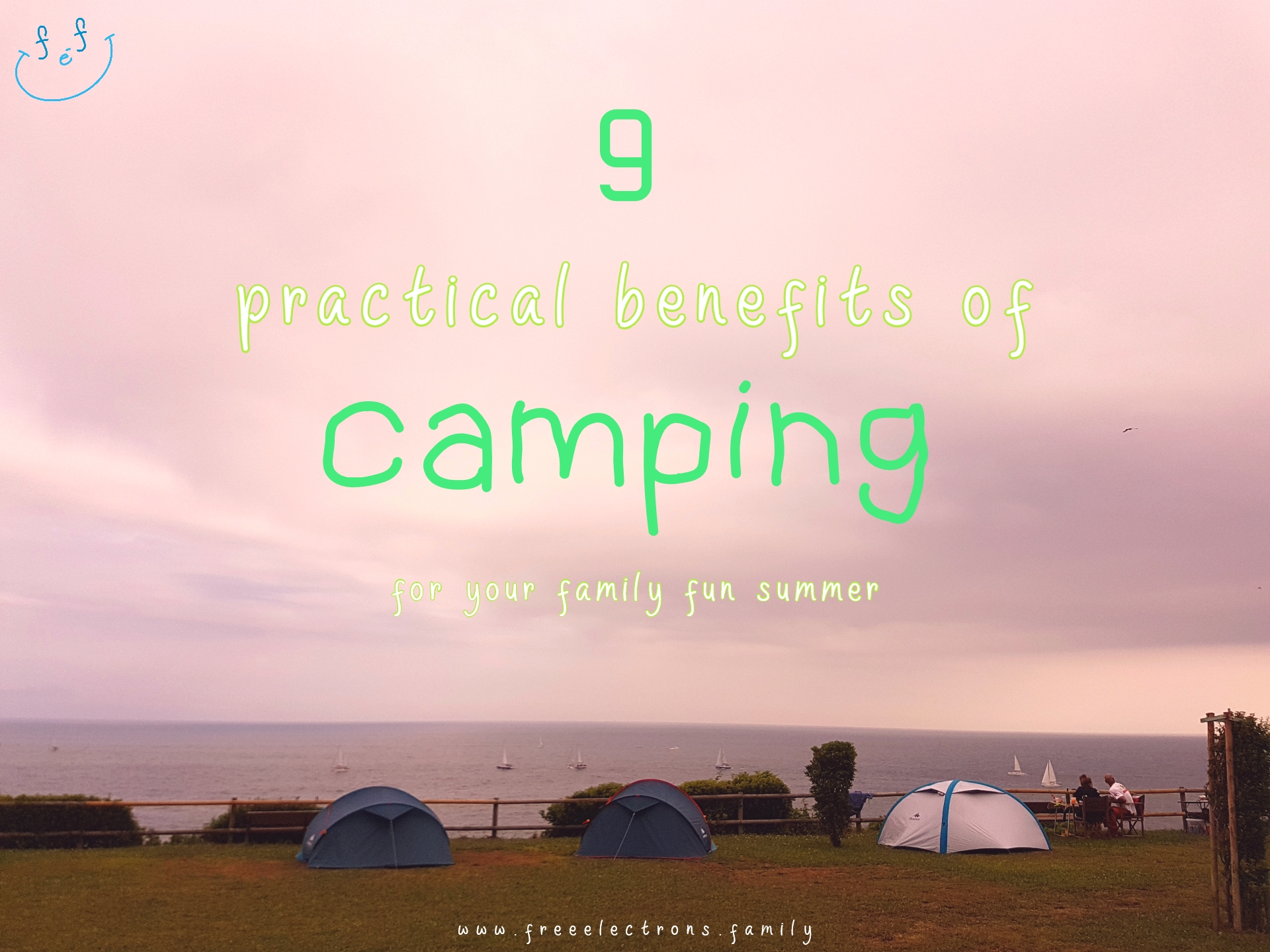 #FreeElectrons.Family - camping road trip Europe 2 benefits of camping