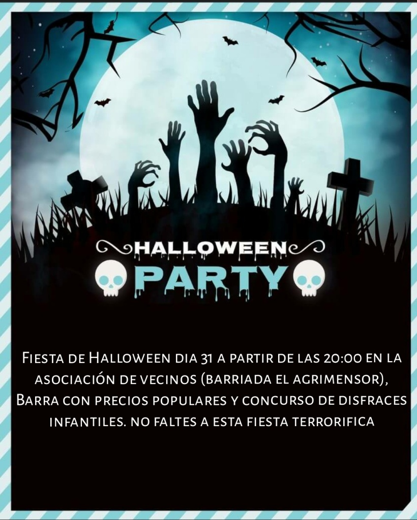 Poster of Happy Halloween schedule!:  Halloween Party at Barriada El Agrimensor.  www.FreeElectrons.Family